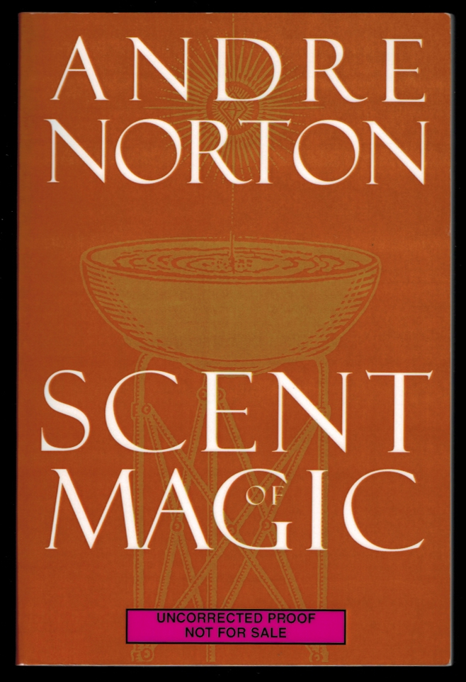 SCENT OF MAGIC. Uncorrected Proof Copy. Andre NORTON.