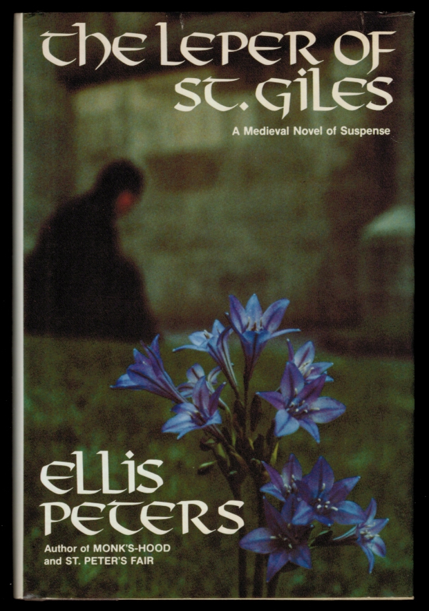 THE LEPER OF ST. GILES. The Fifth Chronicle of Brother Cadfael. Ellis PETERS.