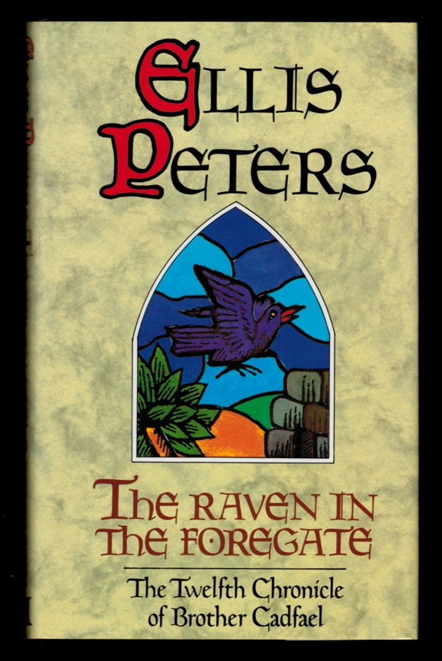 THE RAVEN IN THE FOREGATE. The Twelfth Chronicle of Brother Cadfael. Ellis PETERS.