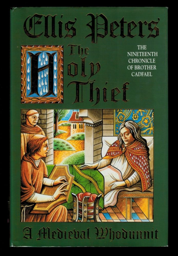 THE HOLY THIEF. The Nineteenth Chronicle of Brother Cadfael. Ellis PETERS.