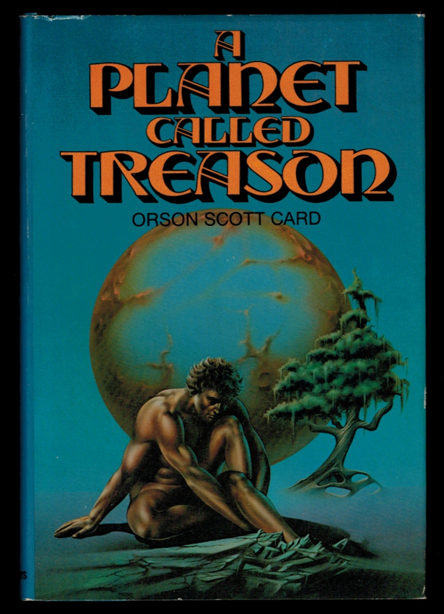 A PLANET CALLED TREASON. Orson Scott CARD.