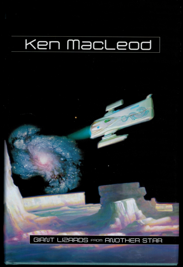 GIANT LIZARDS FROM ANOTHER STAR. Ken MACLEOD.