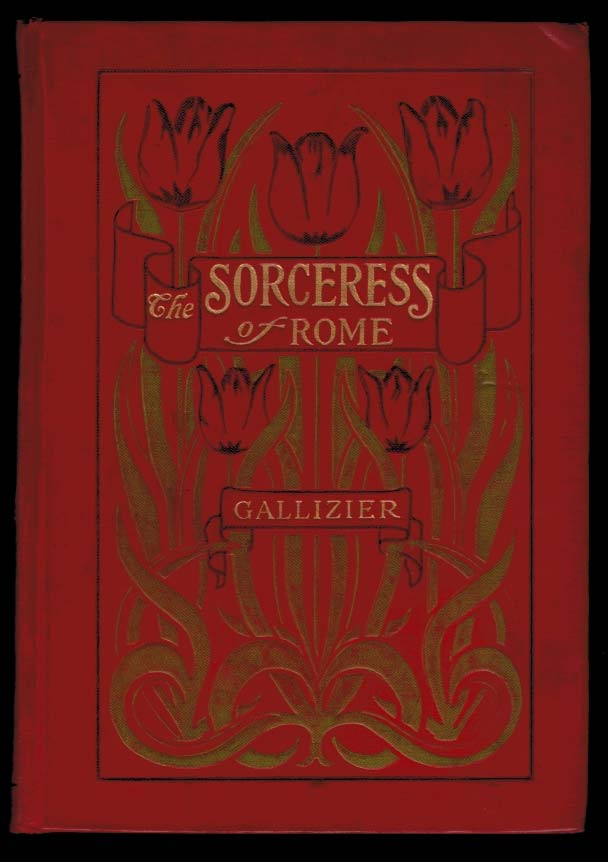 THE SORCERESS OF ROME. Pictures by the Kinneys. Decorations by P. Verburg. Nathan GALLIZIER.