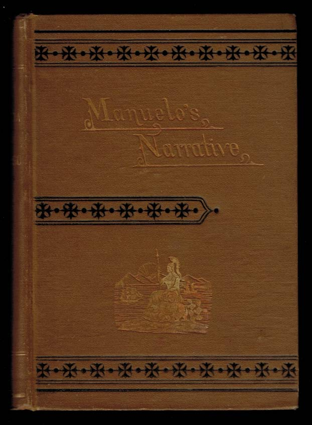 CALIFORNIA THREE HUNDRED AND FIFTY YEARS AGO. Manuelo's Narrative. Translated From the Portugese by A Pioneer. [Published Anonymously]. ANONYMOUS, Cornelius COLE.
