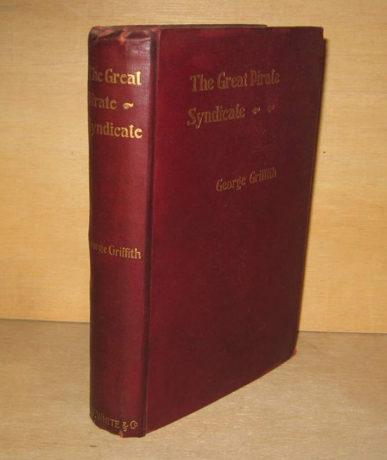 THE GREAT PIRATE SYNDICATE. With Frontispiece. George GRIFFITH.