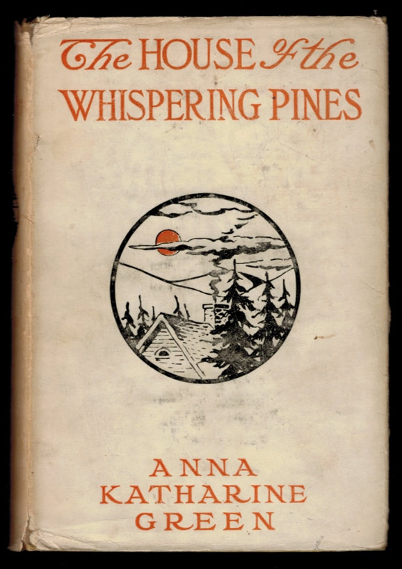 THE HOUSE OF THE WHISPERING PINES. Anna Katherine GREEN.