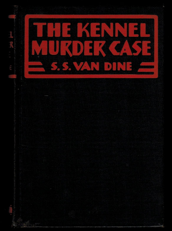 THE KENNEL MURDER CASE. A Philo Vance Story. S. S. VAN DINE.