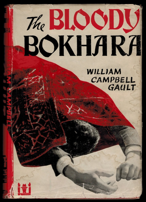 THE BLOODY BOKHARA. William Campbell GAULT.