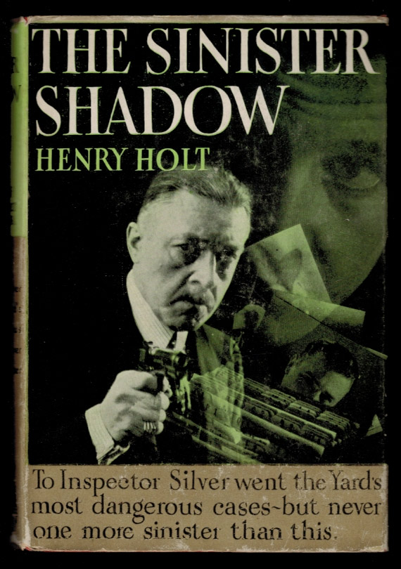 THE SINISTER SHADOW. Henry HOLT.