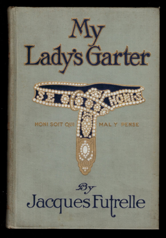 MY LADY'S GARTER. IIllustrated by F.R. Gruger. Jacques FUTRELLE.