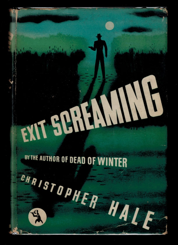 EXIT SCREAMING. Christopher HALE.