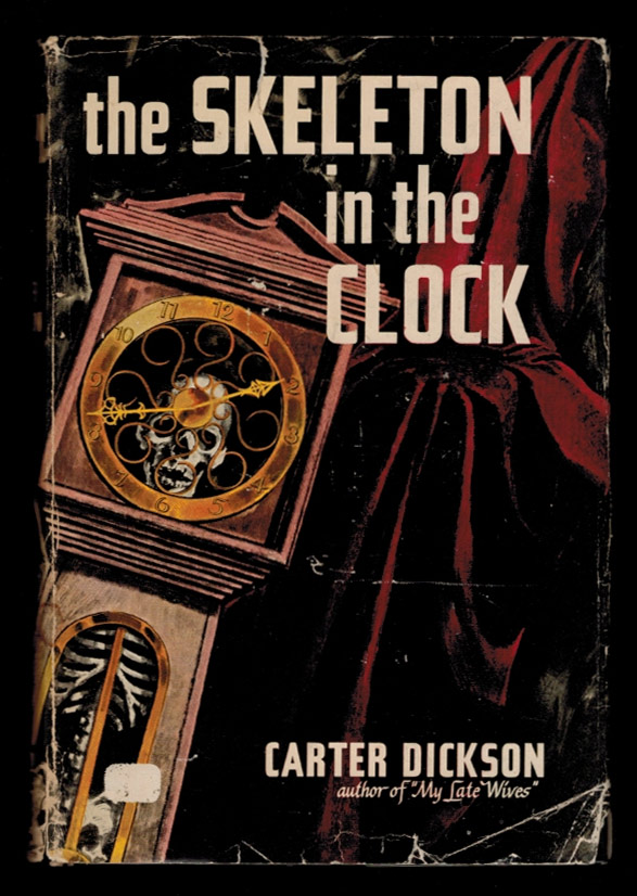 THE SKELETON IN THE CLOCK. Another Adventure of Sir Henry Merrivale. Carter DICKSON.