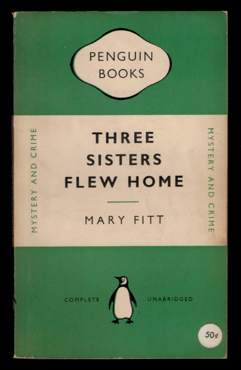 THREE SISTERS FLEW HOME. Mary FITT.