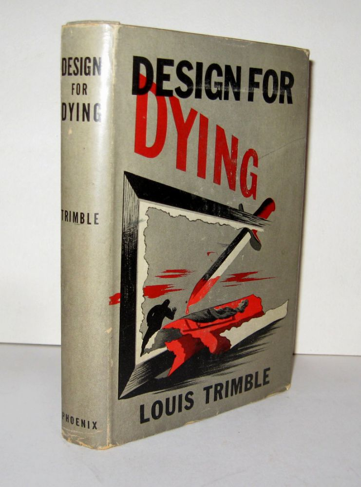 DESIGN FOR DYING. Louis TRIMBLE.