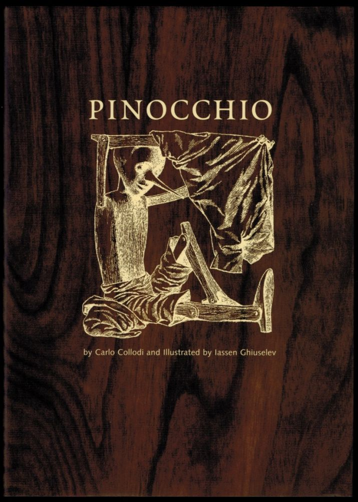 THE ADVENTURES OF PIOCCHIO. The Story of a Puppet. By Carlo Collodi. Illustrated by Iassen Ghiuselev. Iassen GHIUSELEV, Carlo COLLODI.