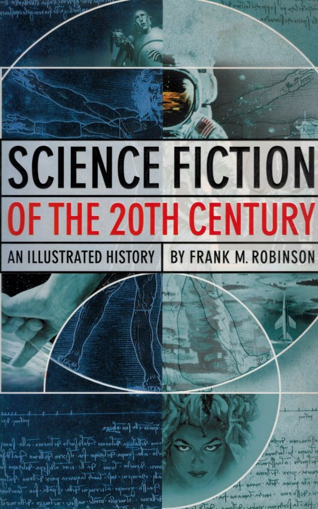 SCIENCE FICTION OF THE 20TH CENTURY. An Illustrated History. By Frank M. Robinson. With Technical Assistance by John Gunnison. PULP MAGAZINE ART, Frank ROBINSON.