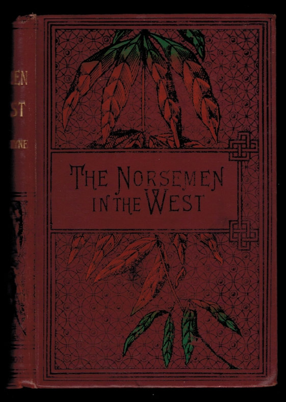 THE NORSEMEN IN THE WEST; Or, America Before Columbus. A Tale. With Illustrations. R. M. BALLANTYNE.