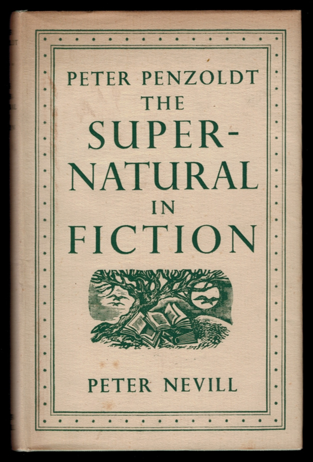 THE SUPERNATURAL IN FICTION. Peter PENZOLDT, Ph D.