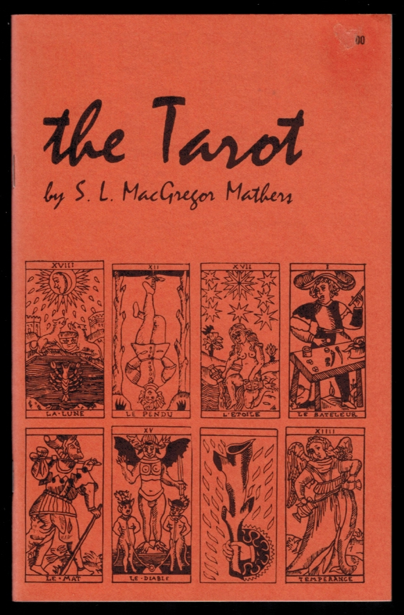 THE TAROT. Its Occult Significance, Use in Fortune-Telling, and Method of Play, Etc. S. L. MacGregor MATHERS.