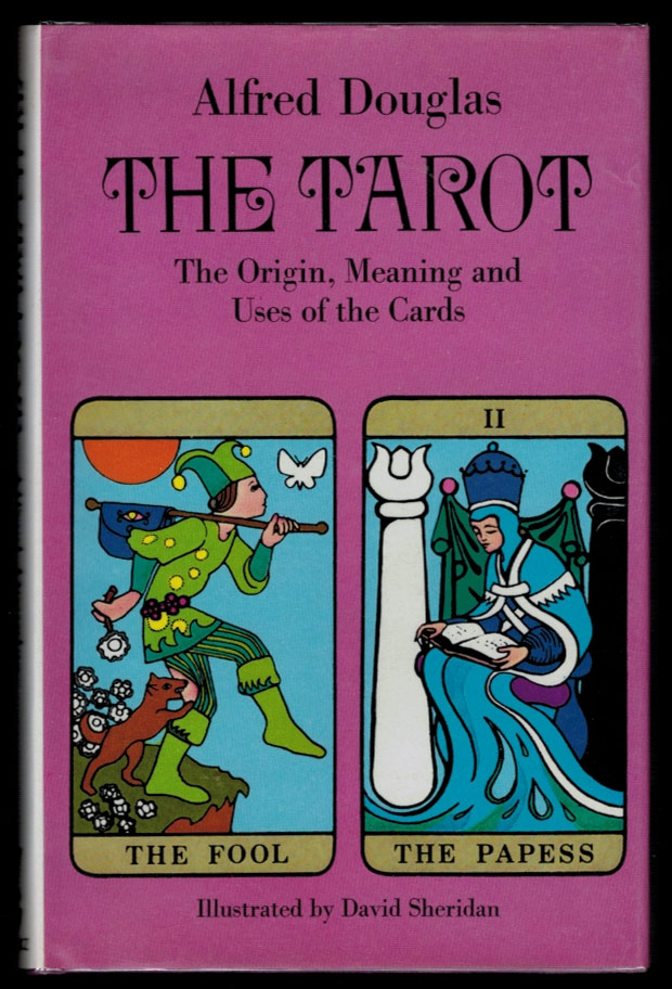 THE TAROT. The Origin, Meaning and Usuage of the Cards. Illustrated by David Sheridan. Alfred DOUGLAS.
