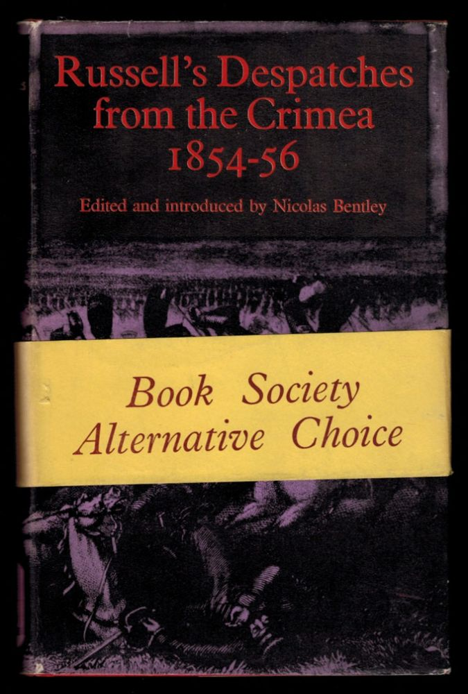 RUSSELL'S DESPATCHES FROM THE CRIMEA. Edited, with an Introduction, by Nicholas Bentley. William Howard. BENTLEY RUSSELL, Nicholas.