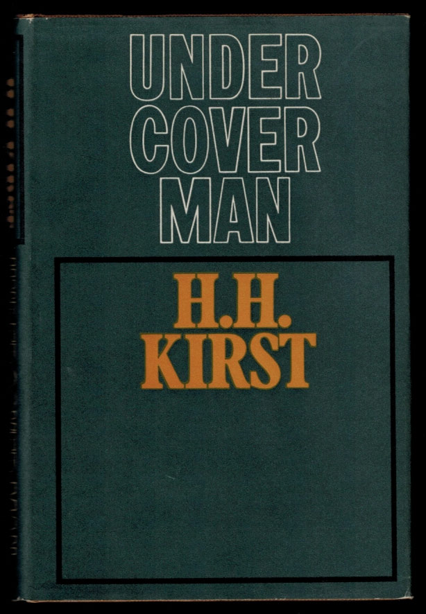 UNDERCOVER MAN. Translated by J. Maxwell Brownjohn. Hans Helmut KIRST.