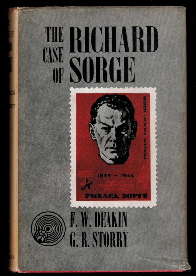 THE CASE OF RICHARD SORGE. F. W. DEAKIN, G W. Storry.