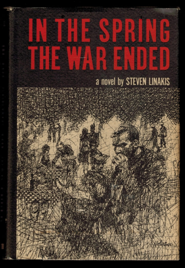 IN THE SPRING THE WAR ENDED. Steven LINAKIS.