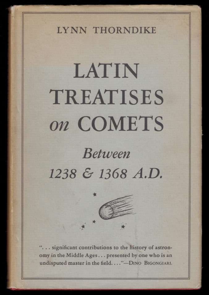 LATIN TRETISES ON COMETS BETWEEN 1238 & 1368 A.D. Lynn THORNDIKE.