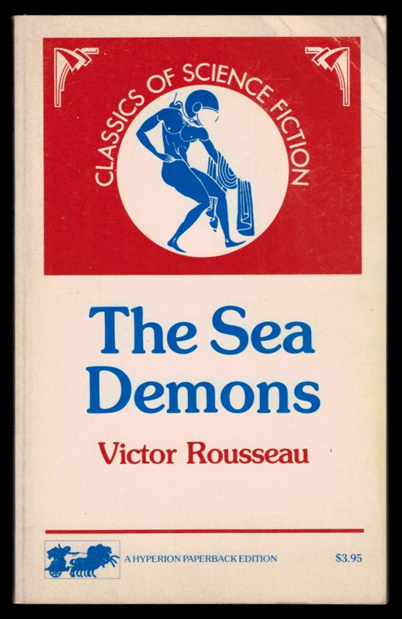THE SEA DEMONS by H. M. Egbert [pseudonym]. Victor ROUSSEAU, H M. Egbert.