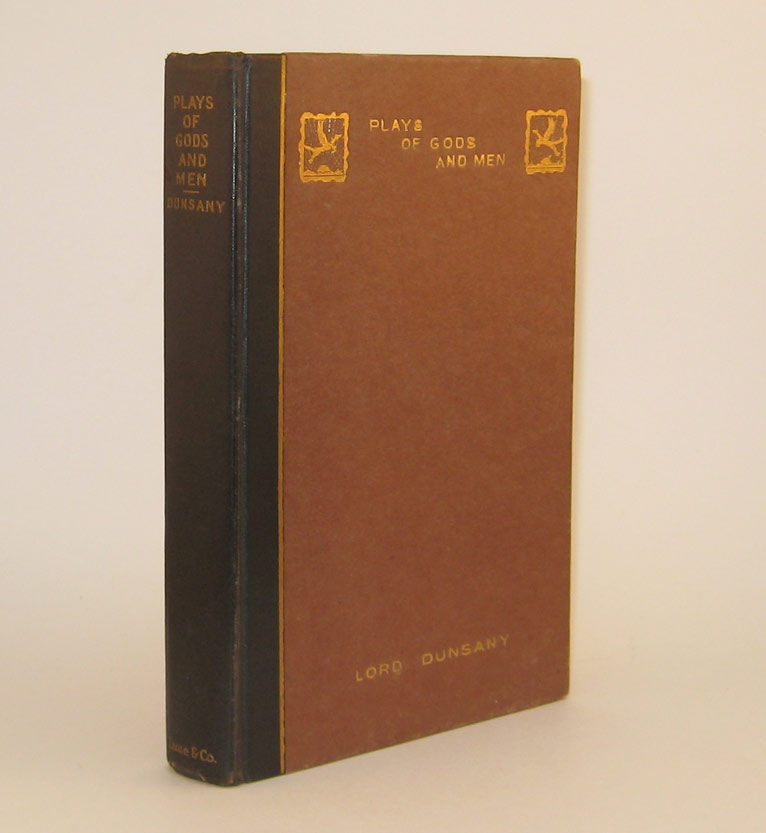 PLAYS OF GODS AND MEN. Signed. Lord DUNSANY.