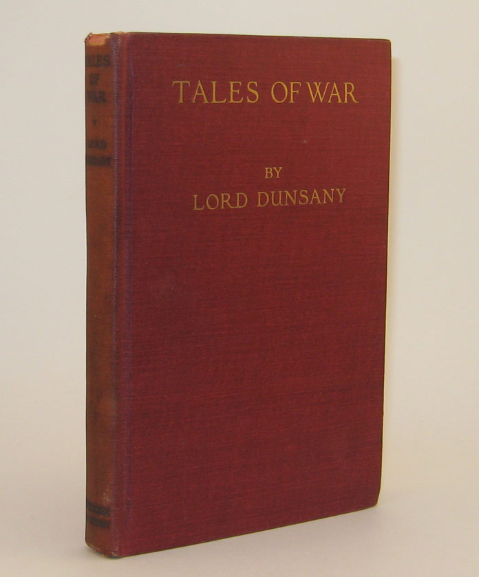 TALES OF WAR. Lord DUNSANY.