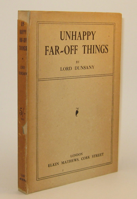 UNHAPPY FAR-OFF THINGS. Lord DUNSANY.