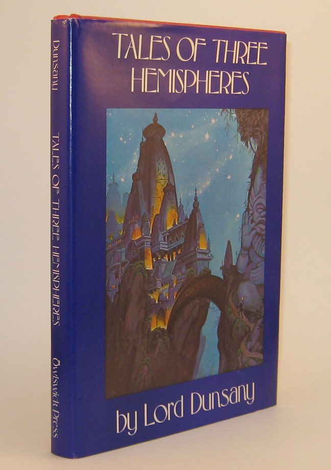 TALES OF THREE HEMISPHERES. Foreword by H.P. Lovecraft. Illustrated by Tim Kirk. Lord DUNSANY.