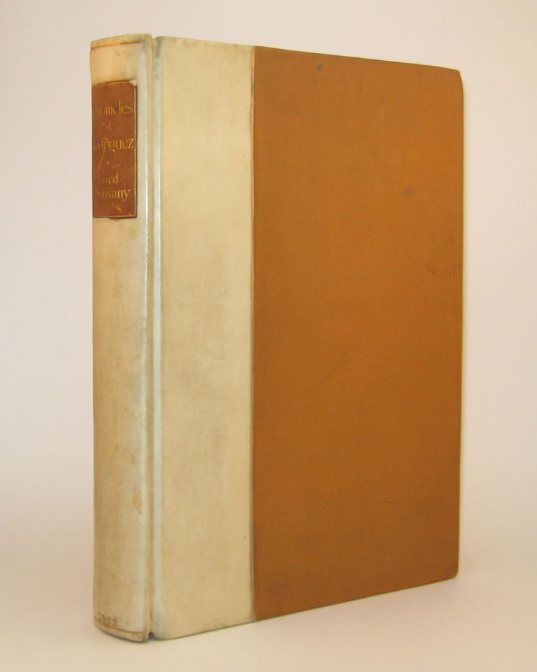 THE CHRONICLES OF RODRIGUEZ. Deluxe Edition, Signed & Inscribed. Lord DUNSANY.
