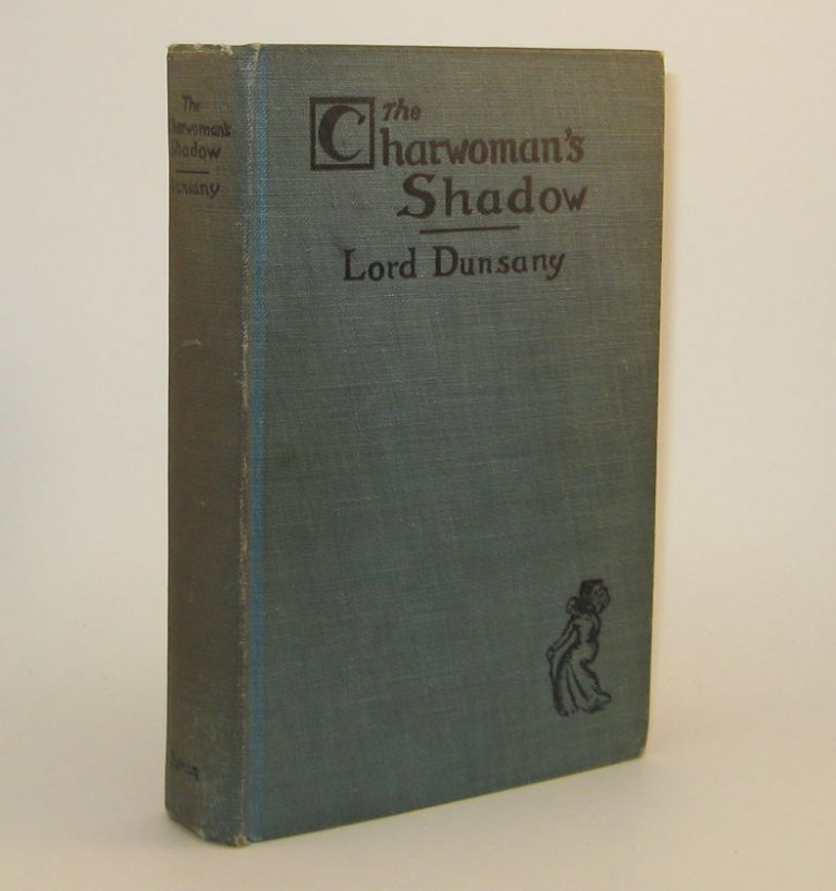 THE CHARWOMAN`S SHADOW. Lord DUNSANY.