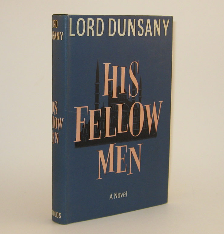 204. HIS FELLOW MEN. Lord DUNSANY.