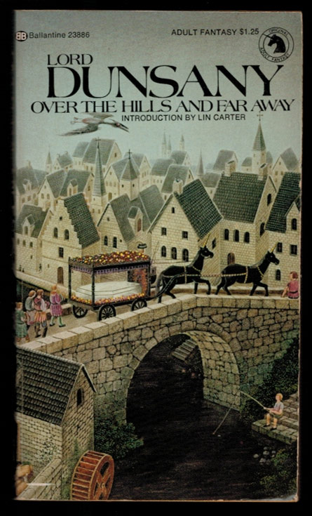 OVER THE HILLS AND FAR AWAY. With an Introduction by Lin Carter. Lord DUNSANY.