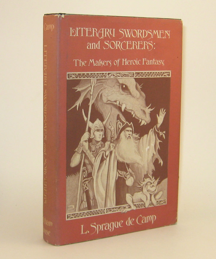 LITERARY SWORDSMEN AND SORCERERS: The Makers of Heroic Fantasy. L. Sprague DE CAMP.