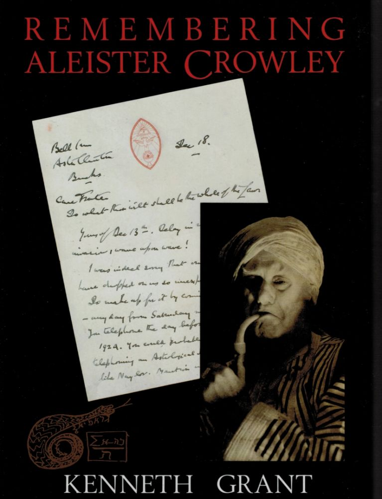 REMEMBERING ALEISTER CROWLEY. Kenneth GRANT.