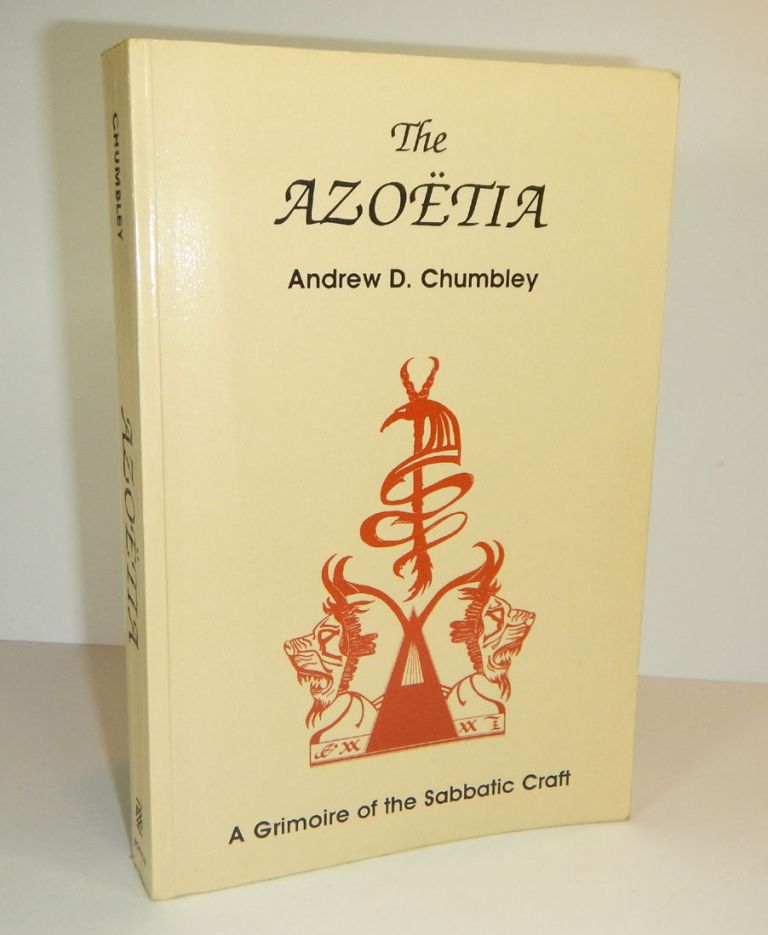 THE AZOETIA. A Grimoire of the Sabbatic Craft. First Edition, Signed and with a full-page ink drawing by the author. Andrew D. CHUMBLEY.
