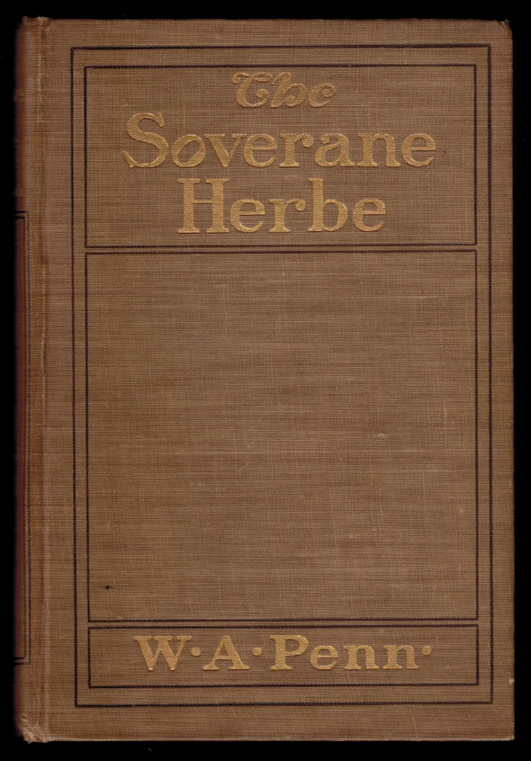 THE SOVERANE HERBE. A HISTORY OF TOBACCO. With Illustrations by W. Hartley. W. A. PENN.