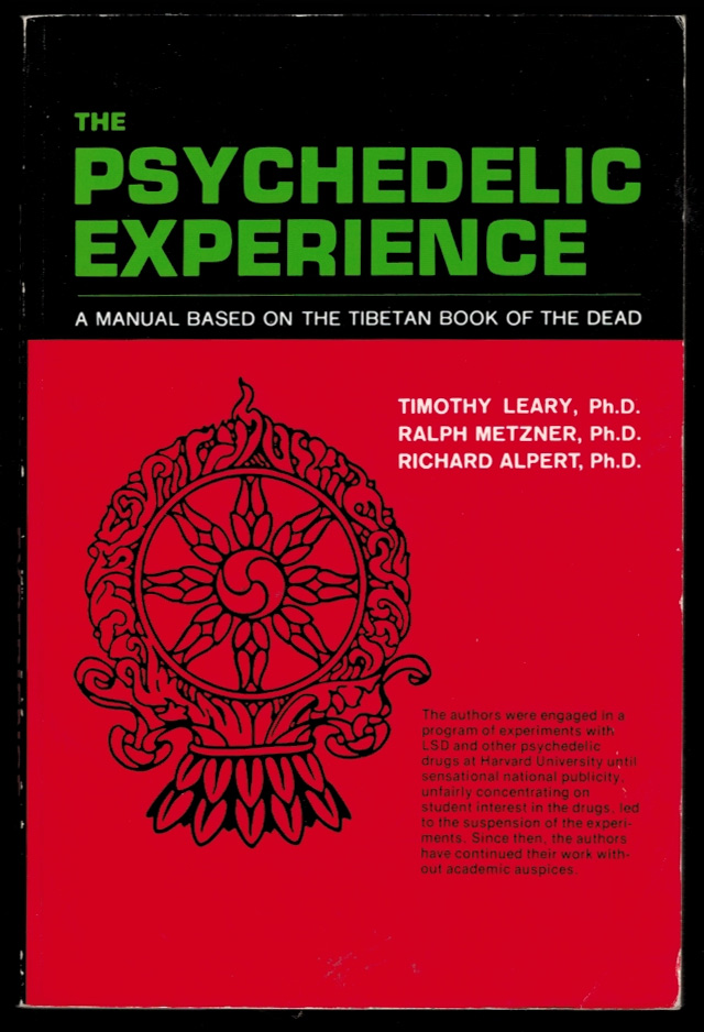 THE PSYCHEDELIC EXPERIENCE. A MANUAL BASED ON THE TIBETAN BOOK OF THE DEAD. Timothy LEARY, Richard, ALPERT, Ralph, METZNER.