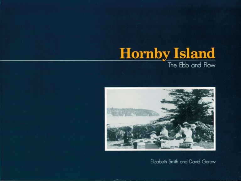 HORNBY ISLAND: THE EBB AND FLOW. Elizabeth SMITH, Dave, GEROW.