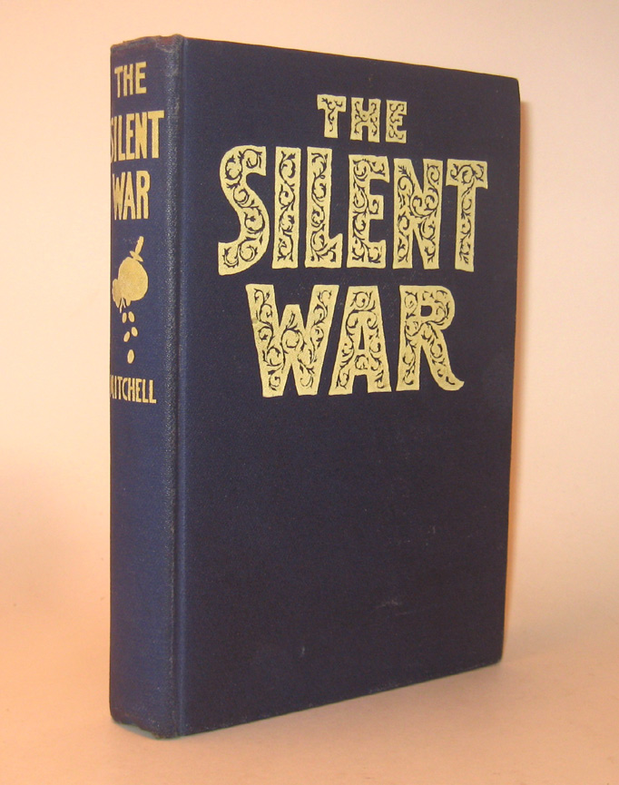 THE SILENT WAR. John Ames MITCHELL.