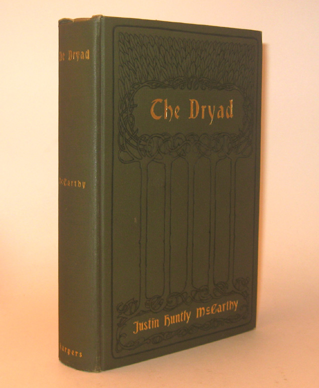THE DRYAD. A Novel. Justin Huntly McCARTHY.