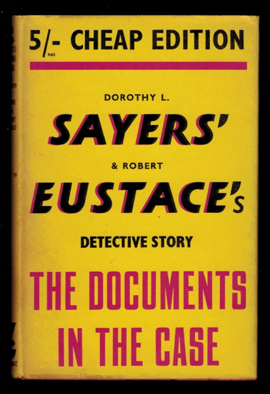 THE DOCUMENTS IN THE CASE. Dorothy L. SAYERS, Robert Eustace.