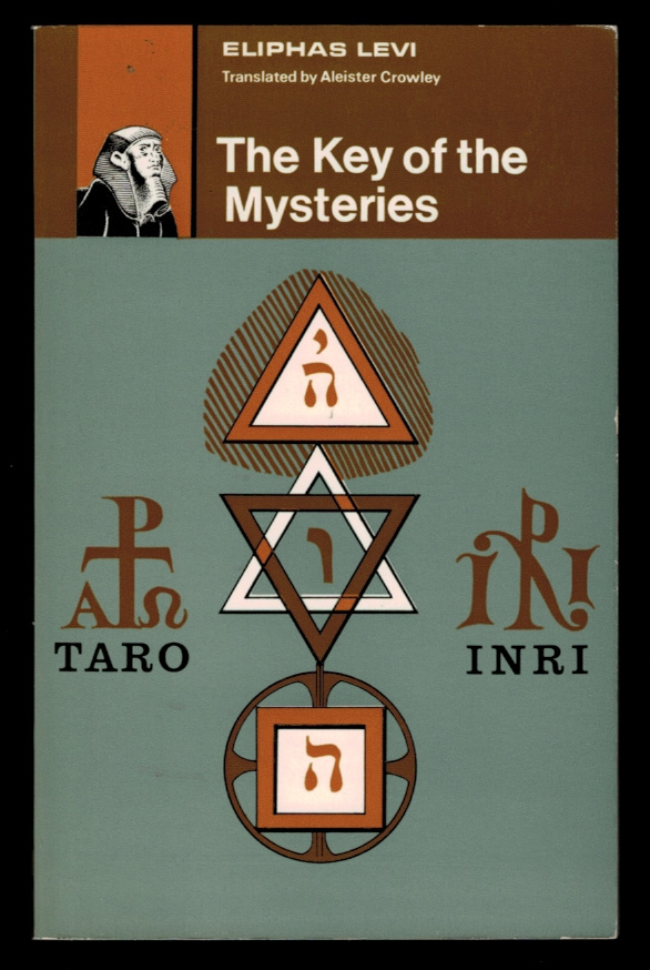 THE KEY OF THE MYSTERIES. Translated from the French, with an Introduction and Notes, by Aleister Crowley. Eliphas . CROWLEY LEVI, Aleister, Alphonse Louis Constant.