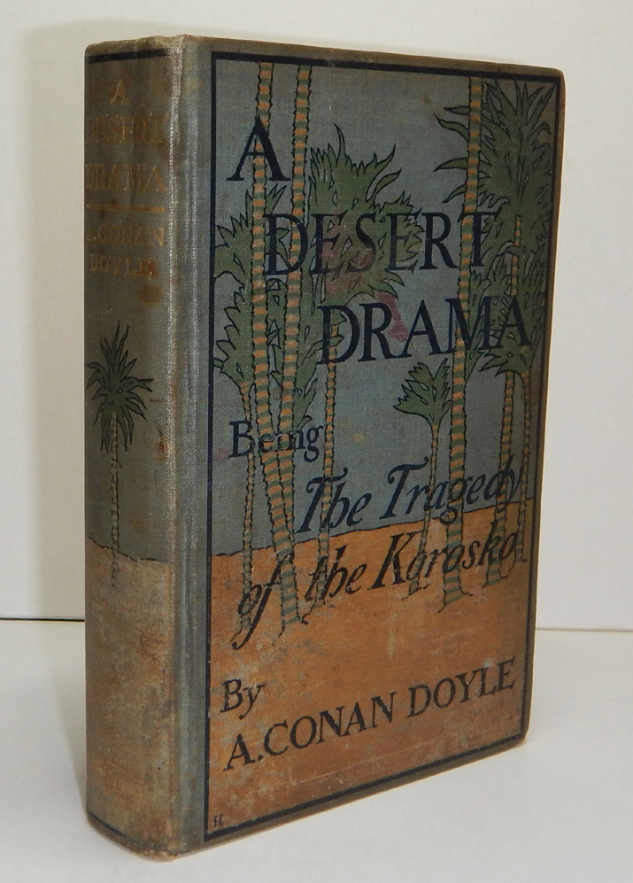 A DESERT DRAMA Being The Tragedy of the Korosko. With Thirty-Two Full-Page Illustrations by S. Paget. Arthur Conan DOYLE.