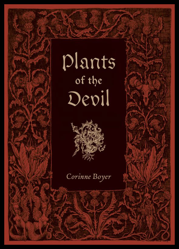 PLANTS OF THE DEVIL. Illustrations by Marzena Ablewska. Corrine BOYER.